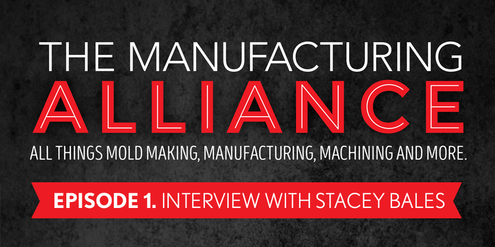 The Manufacturing Alliance : Interview with Stacey Bales