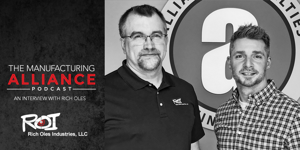 The Manufacturing Alliance : Rich Oles of Rich Oles Industries, LLC
