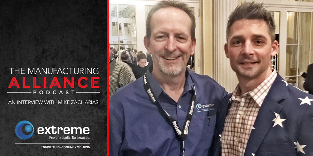 The Manufacturing Alliance : Mike Zacharias from Extreme Tool & Engineering