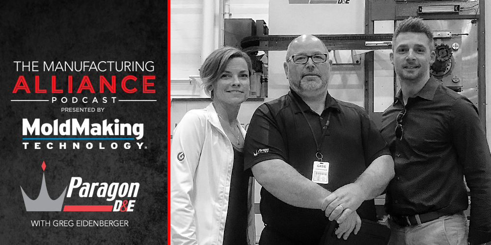 The Manufacturing Alliance: Mold Making Technology presents Greg Eidenberger of Paragon D&E