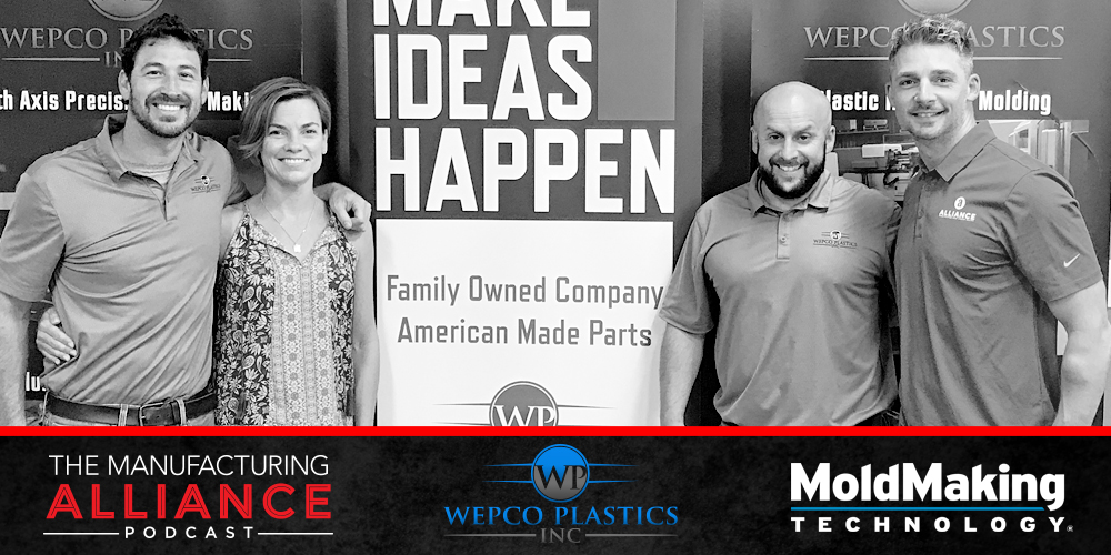 The Manufacturing Alliance: Mold Making Technology presents David Parmelee and Charles Daniels of Wepco Plastics