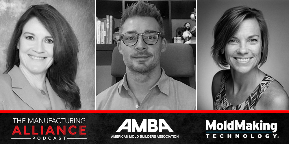 The Manufacturing Alliance: Mold Making Technology presents Kym Conis of the AMBA