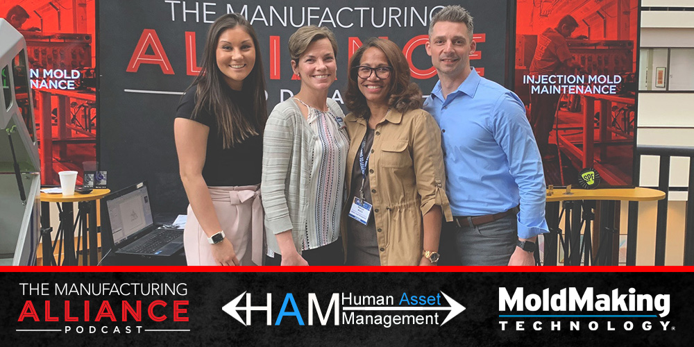 The Manufacturing Alliance: Mold Making Technology presents Marion Wells of Human Asset Management