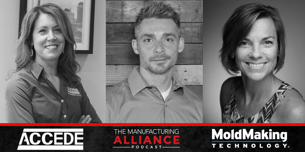 The Manufacturing Alliance: Mold Making Technology presents Camille Sackett of Accede Mold & Tool