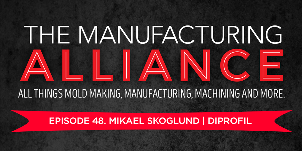 The Manufacturing Alliance Podcast Presents Diprofil Mikael Skoglund