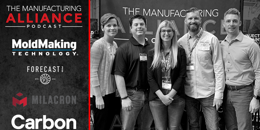 The Manufacturing Alliance Podcast: MoldMaking Technology Presents Additive Panel: David Moore, Ken Burns, & Dana McCallum