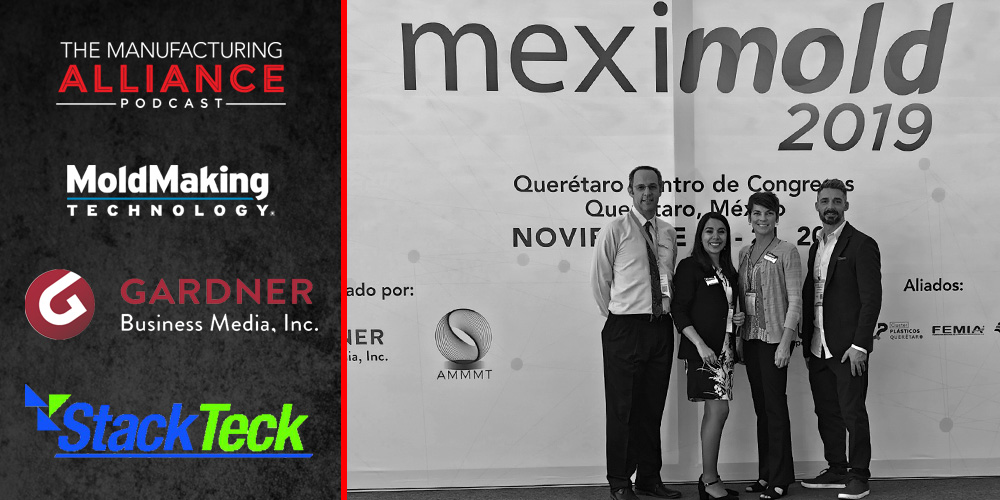 The Manufacturing Alliance Podcast: MoldMaking Technology Presents Plastics Technology: Natalia Ortega & StackTeck: Christopher Day