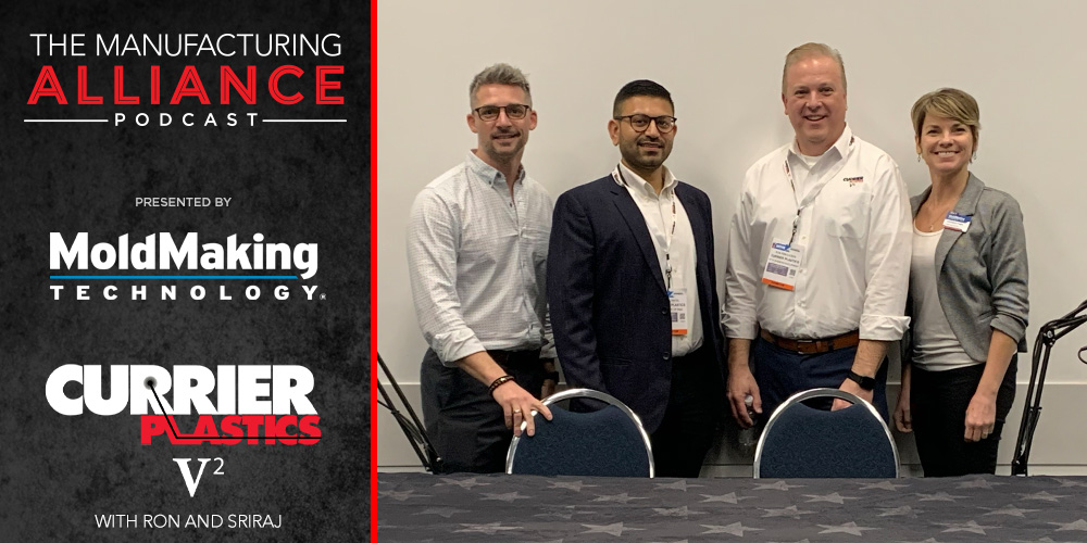 The Manufacturing Alliance Podcast | MoldMaking Technology Presents Currier Plastics: Ron Ringleben and Sriraj Patel
