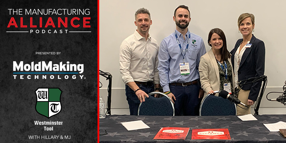 The Manufacturing Alliance Podcast | MoldMaking Technology Presents Westminster Tool: Hillary Coombs & MJ Belmont