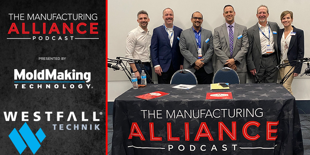 The Manufacturing Alliance Podcast | MoldMaking Technology Presents Westfall Technik