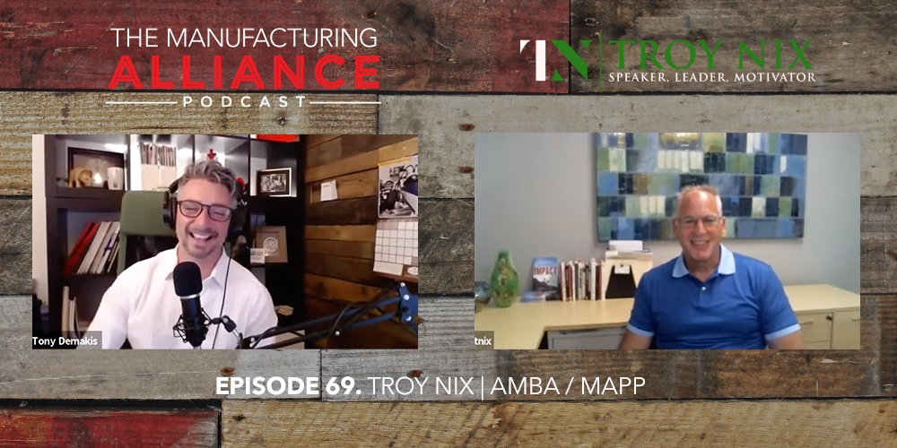 The Manufacturing Alliance Podcast Presents: Troy Nix | AMBA / MAPP