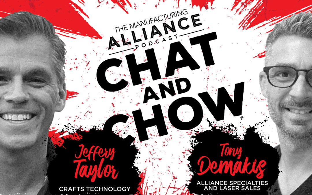 The Manufacturing Alliance Podcast Presents: Jeffrey Taylor | Crafts Technology