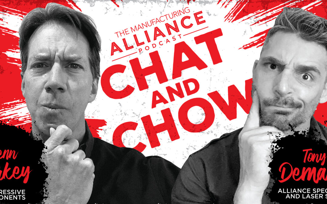 The Manufacturing Alliance Podcast Presents: Glenn Starkey | Progressive Components