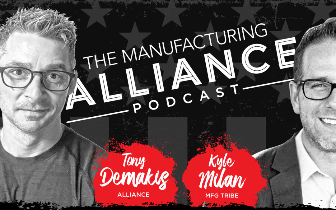 The Manufacturing Alliance Podcast Presents: Kyle Milan | Founder of the MGF Tribe & Technical Sales University