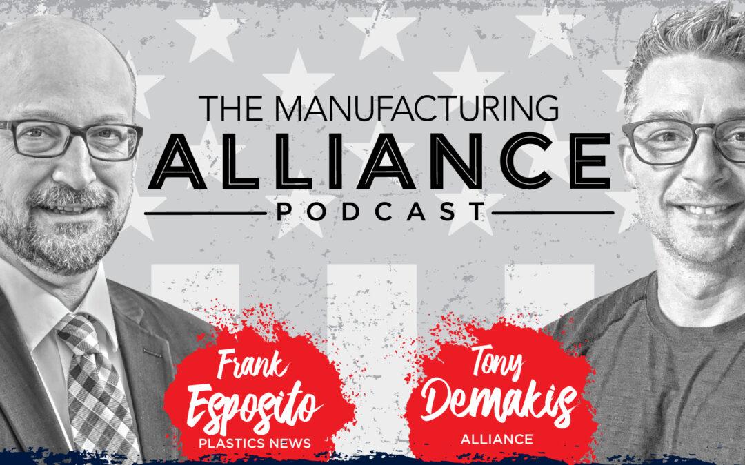 The Manufacturing Alliance Podcast Presents: Frank Esposito | Senior Reporter at Plastics News/Crain Communications