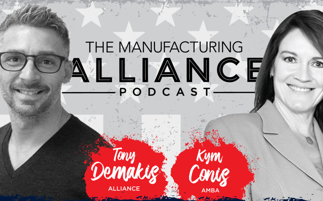 The Manufacturing Alliance Podcast Presents: Kym Conis | AMBA