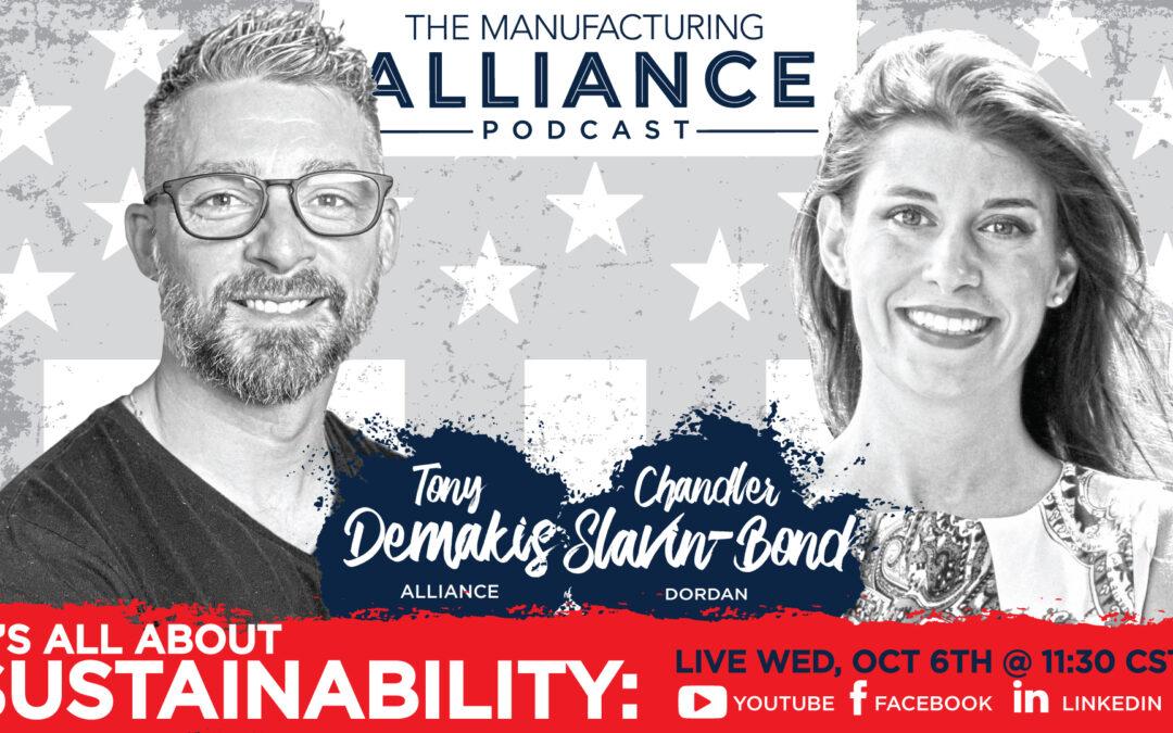 The Manufacturing Alliance Podcast Presents: Chandler Slavin-Bond | Dordan Manufacturing, Inc.