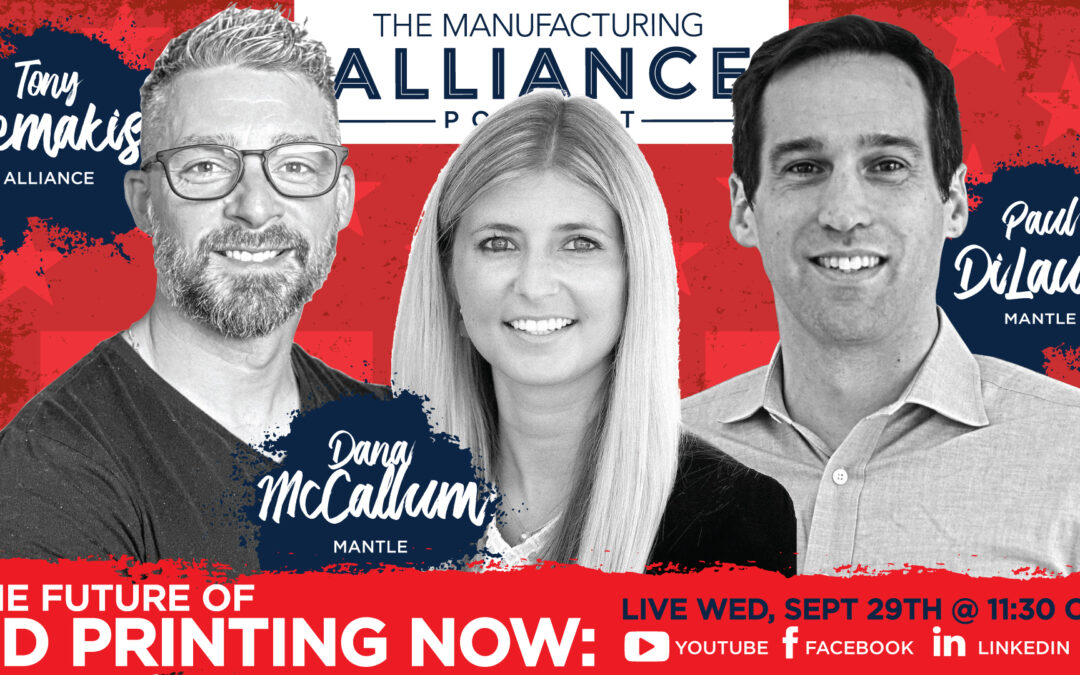 The Manufacturing Alliance Podcast Presents: Dana McCallum & Paul DiLaura | Mantle Inc.